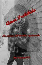 Amor prohibido by totecita2015