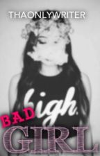 BadGirl by ThaOnlyWriter