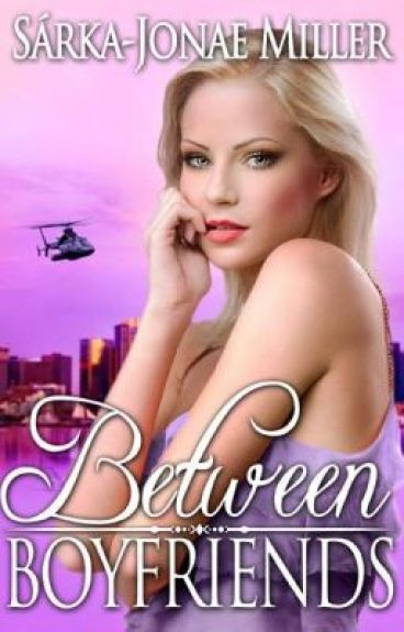 Between Boyfriends (Book 1 in the Between Boyfriends Series) by sarkajonae