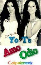 Yo Te Amo-Odio - One Shot Camren by CELYCIMHARMONIZ