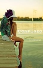 Confused. by kriistinxoxo