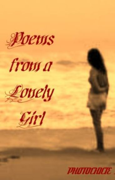 Poems from a Lonely Girl by photochicie