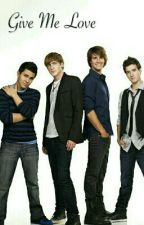   Give Me Love  Big Time Rush by EhiReby03