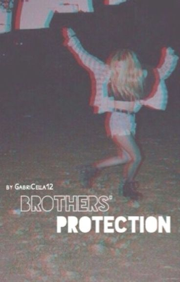 Brothers' Protection [Completed]