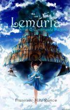 Lemúria - O Continente Mágico (Livro um) by FranciscoMike