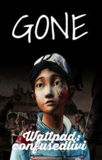 Gone || Walking Dead (Game) Fanfic by confusedlivi
