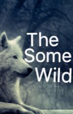 The Some Wild by Micale-reader