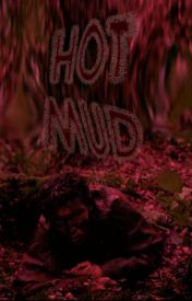 Hot Mud by DollopheadedMerlin