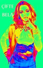 ••Çifte Bela•• (Tamamlandı) by iliiif