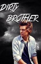 Dirty Brother by realfanfictions