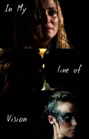 In My Line of Vision (Clexa)