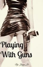 Playing With Guns by Jayy_Lo