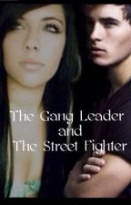 The Gang Leader and The Street Fighter by ya_girl97
