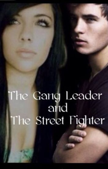 The Gang Leader and The Street Fighter