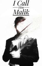 I Call Him Malik by Blackkk_Rainbow
