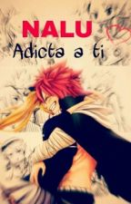 NALU/ Adicta a ti ♥ by Cute_Army27