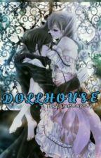 Dollhouse ○sebaciel AU○ by ThatOneGayBoy