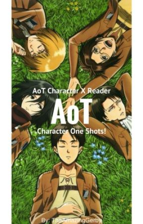 AoT Character X Reader: AoT One Shots! - HOW DARE SHE