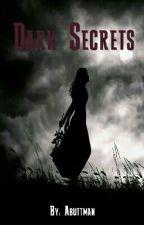 Dark secrets by Abuttman