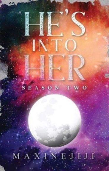 HE'S INTO HER Season 2 |ONGOING PUBLISHING|