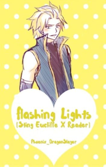Flashing Lights [Sting X Reader] (UNDER HEAVY EDITING)
