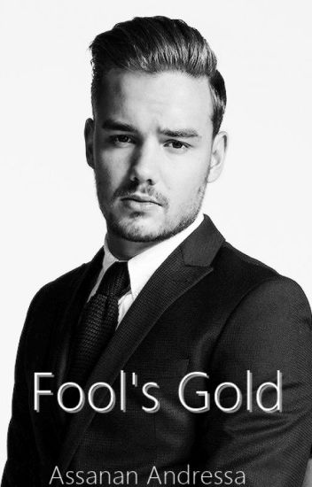 Fool's Gold [fanfiction Liam Payne]
