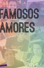 Famosos Amores (Editada) by ana_13jb