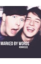 Marked By Words - Phan by Kdukeeee