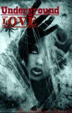 Underground Love by XxTrueColorsxX