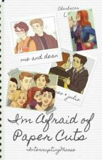 i'm afraid of paper cuts    a destiel high school au by InterruptingMoose