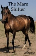 The Mare Shifter Book 1 by SisCatHorse