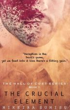 The Hall Of Cost Series: Book 01 - The Crucial Element(BWWM) by OddCanadianWriters