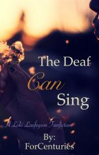 The Deaf Can Sing (Loki Fanfiction) by ForCenturies