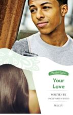 Your Love(Yn and Diggy Simmons love story) by CoolstorybruhhxD
