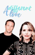 A Different Love [BK 2] (Hawaii Five-0 Fanfic) by bellamysgirl
