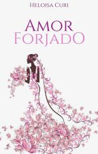 Amor Forjado (Degustação)  by HeloisaCuri