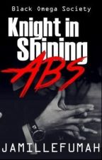 Knight In Shining Abs by JFstories
