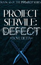 Project Slave : Defect [Book #1] by DoveDetta