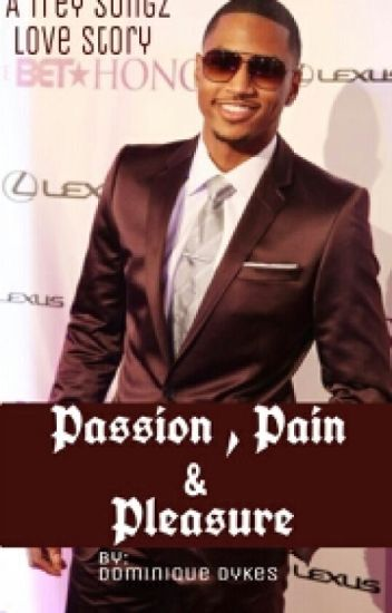 Passion, Pain, & Pleasure #Wattys2016