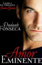 AMOR EMINENTE (A VENDA NA AMAZON) by dudaahfonseca
