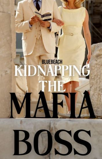 Kidnapping The Mafia Boss *editing*