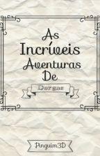 As Incríveis Aventuras De Dorgas by pinguim3D