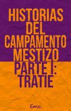 Historias del Campamento Mestizo (Tratie) by EmeWho