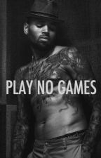 Play No Games by ratedchristopher