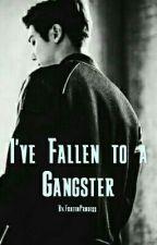 I've Fallen to a Gangster by FrozenPrncess