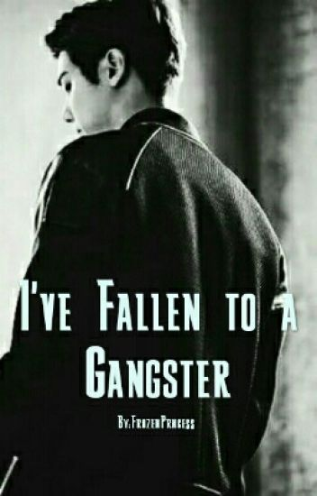 I've Fallen to a Gangster