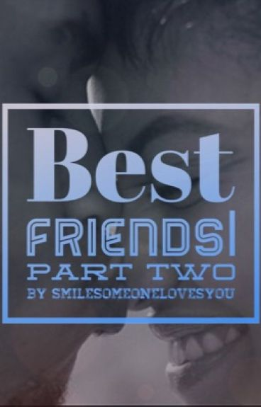 Best Friends- Part 2