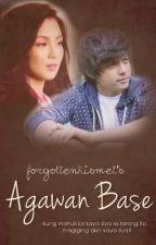 Agawan Base [Short Story] by kickedoutofheaven