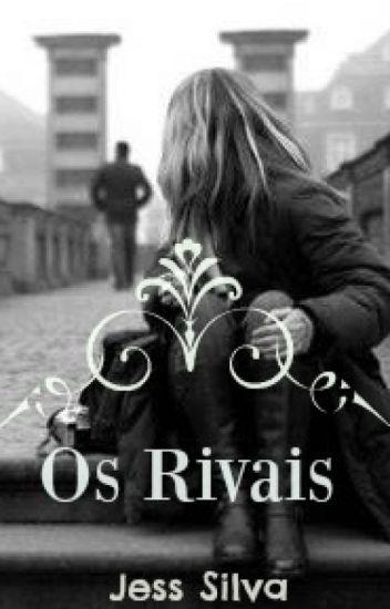 Os Rivais ( Em revisão)