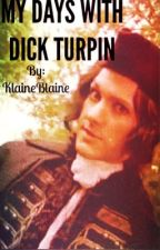 Days With Dick Turpin by Royalvalkyrie